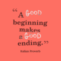 a-good-beginning-makes-a__quotes-by-italian-proverb-19